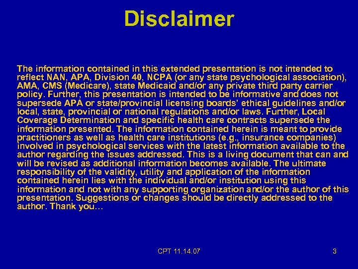 Disclaimer The information contained in this extended presentation is not intended to reflect NAN,