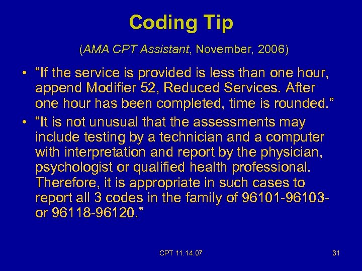 """Coding Tip (AMA CPT Assistant, November, 2006) • """"If the service is provided is"""