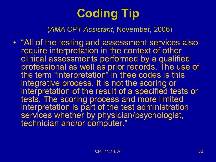 """Coding Tip (AMA CPT Assistant, November, 2006) • """"All of the testing and assessment"""