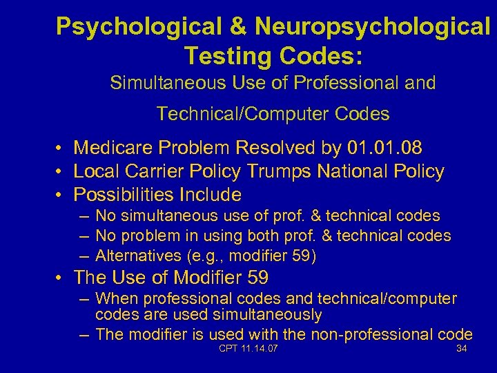 Psychological & Neuropsychological Testing Codes: Simultaneous Use of Professional and Technical/Computer Codes • Medicare