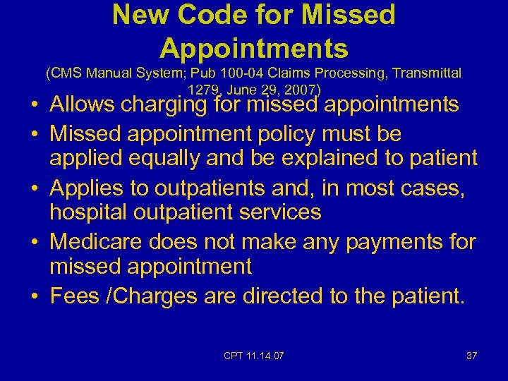 New Code for Missed Appointments (CMS Manual System; Pub 100 -04 Claims Processing, Transmittal