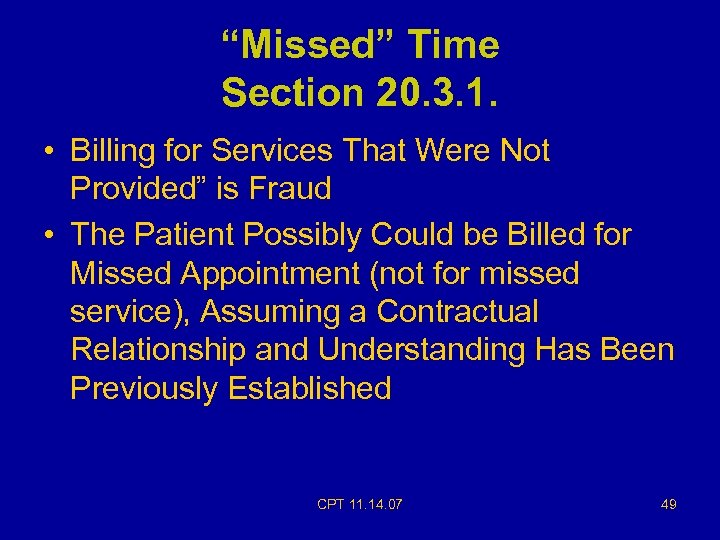 """""""Missed"""" Time Section 20. 3. 1. • Billing for Services That Were Not Provided"""""""