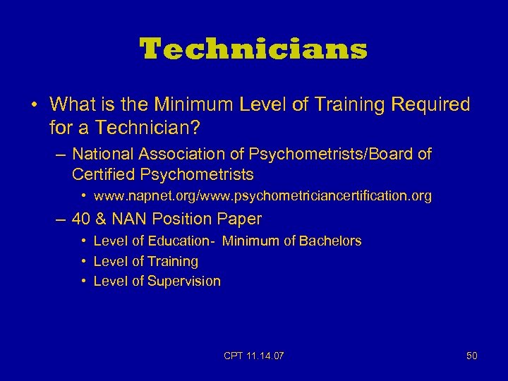 Technicians • What is the Minimum Level of Training Required for a Technician? –