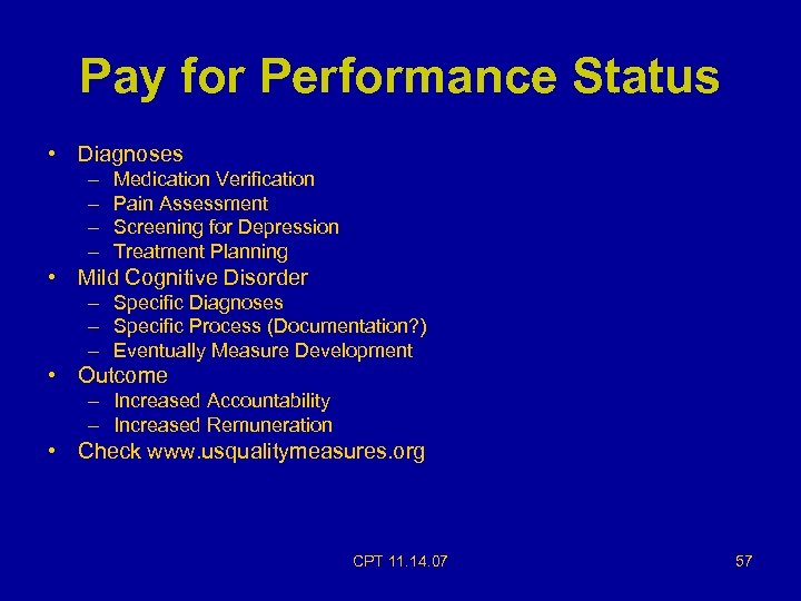 Pay for Performance Status • Diagnoses – – Medication Verification Pain Assessment Screening for