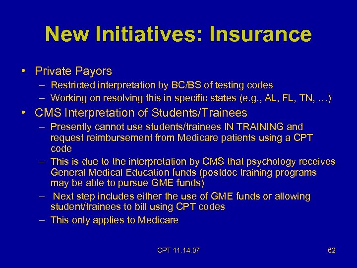 New Initiatives: Insurance • Private Payors – Restricted interpretation by BC/BS of testing codes