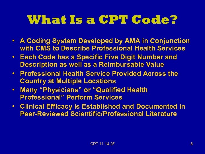 What Is a CPT Code? • A Coding System Developed by AMA in Conjunction