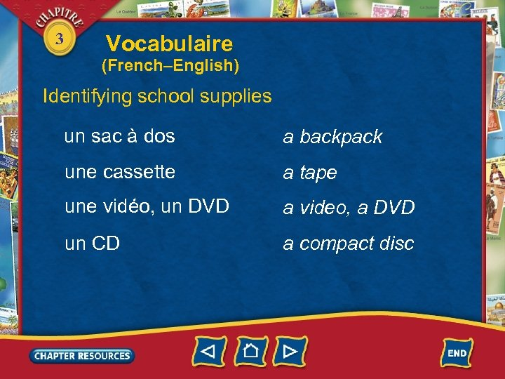 3 Vocabulaire (French–English) Identifying school supplies un sac à dos a backpack une cassette