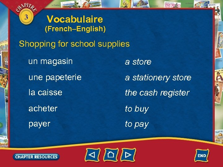 3 Vocabulaire (French–English) Shopping for school supplies un magasin a store une papeterie a
