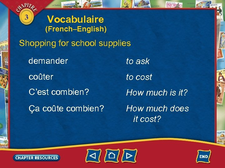 3 Vocabulaire (French–English) Shopping for school supplies demander to ask coûter to cost C'est
