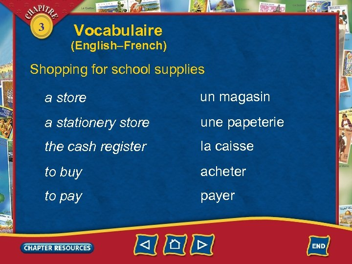 3 Vocabulaire (English–French) Shopping for school supplies a store un magasin a stationery store
