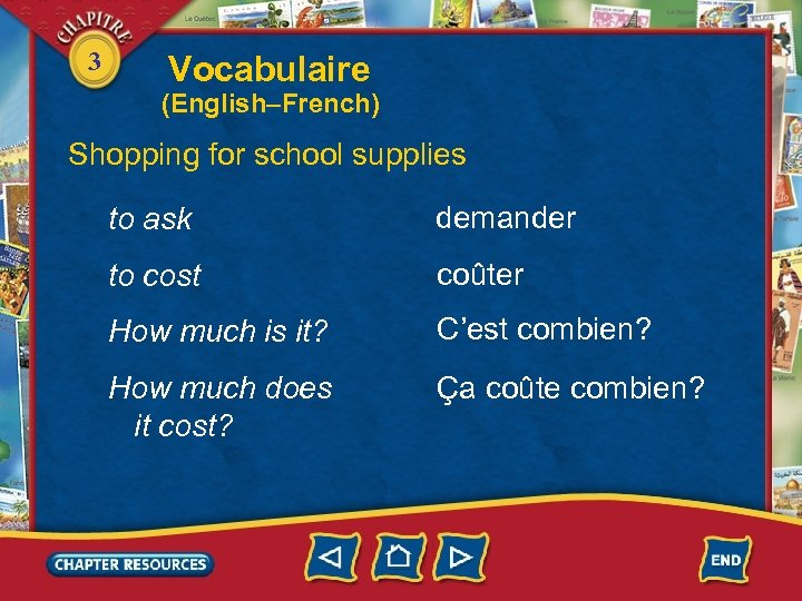 3 Vocabulaire (English–French) Shopping for school supplies to ask demander to cost coûter How