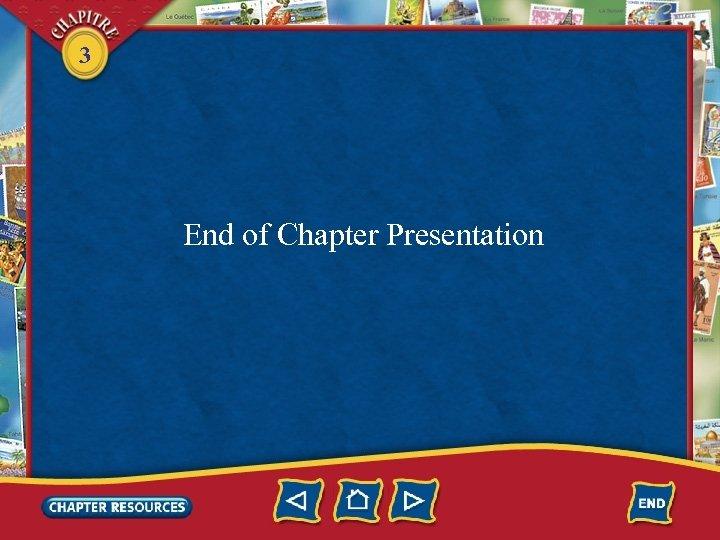 3 End of Chapter Presentation