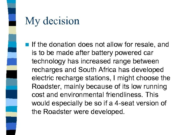 My decision n If the donation does not allow for resale, and is to