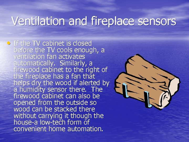 Ventilation and fireplace sensors • If the TV cabinet is closed before the TV