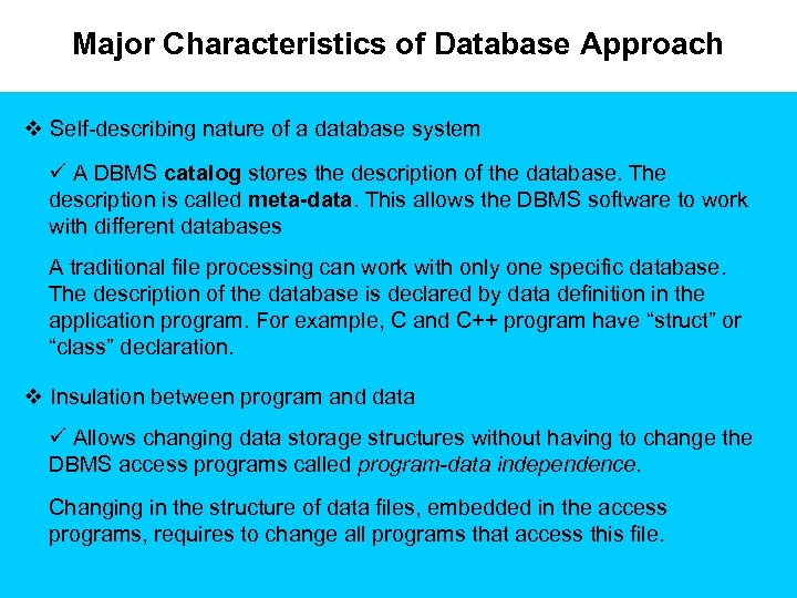Major Characteristics of Database Approach v Self-describing nature of a database system ü A