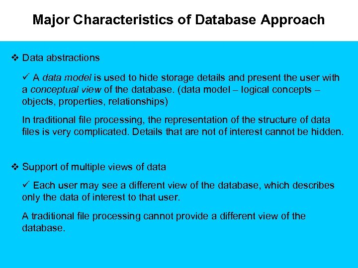 Major Characteristics of Database Approach v Data abstractions ü A data model is used
