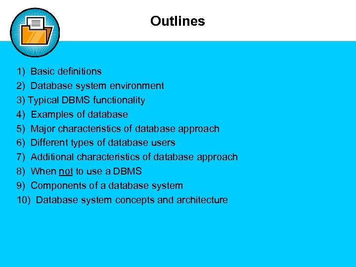 Outlines 1) Basic definitions 2) Database system environment 3) Typical DBMS functionality 4) Examples