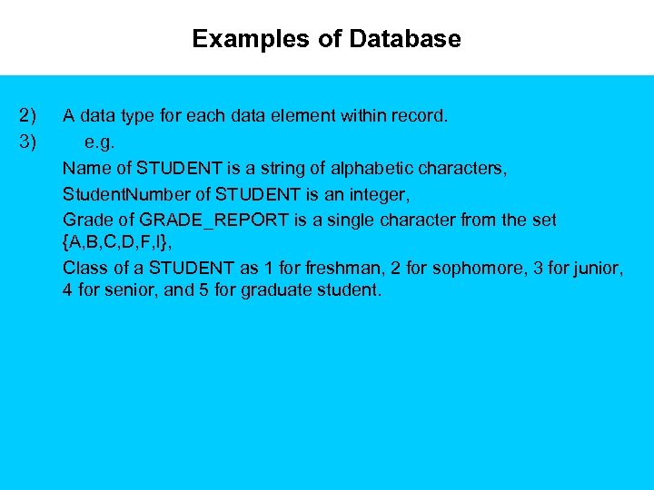 Examples of Database 2) 3) A data type for each data element within record.