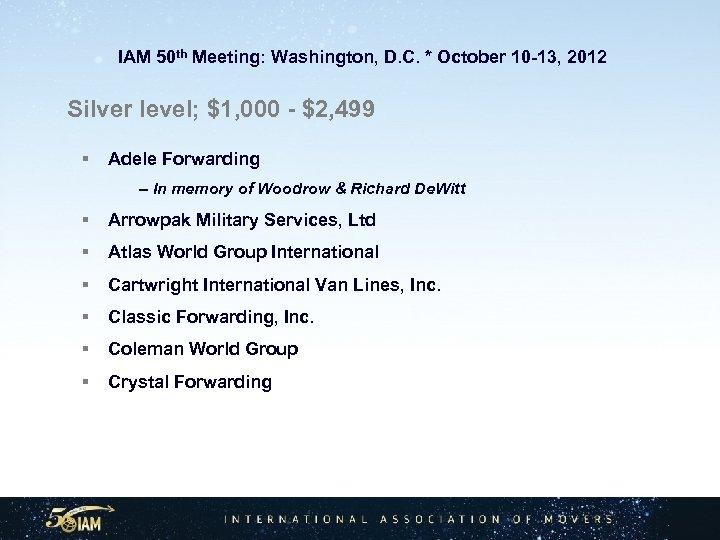 IAM 50 th Meeting: Washington, D. C. * October 10 -13, 2012 Silver