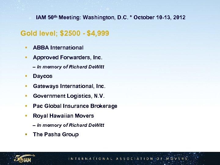 IAM 50 th Meeting: Washington, D. C. * October 10 -13, 2012 Gold