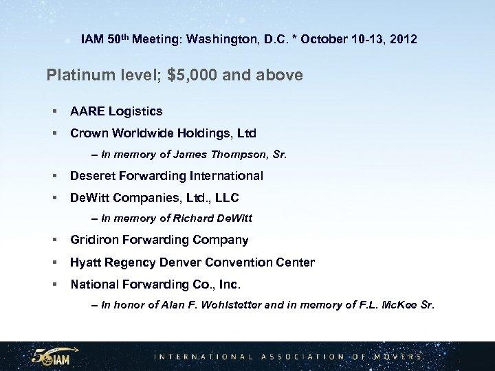 IAM 50 th Meeting: Washington, D. C. * October 10 -13, 2012 Platinum
