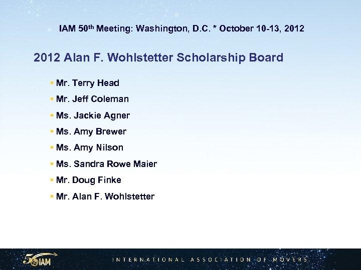 IAM 50 th Meeting: Washington, D. C. * October 10 -13, 2012 Alan