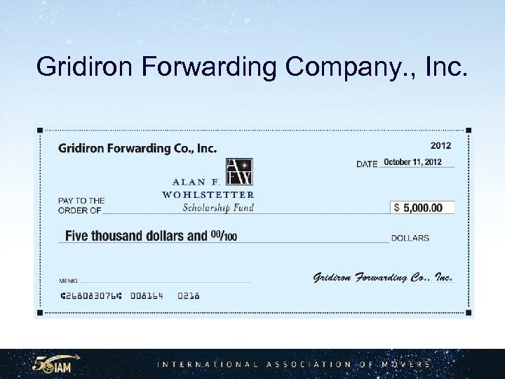 Gridiron Forwarding Company. , Inc.