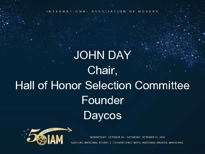 JOHN DAY Chair, Hall of Honor Selection Committee Founder Daycos
