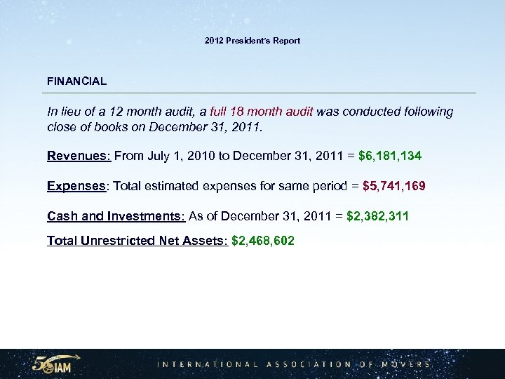 2012 President's Report FINANCIAL In lieu of a 12 month audit, a full 18