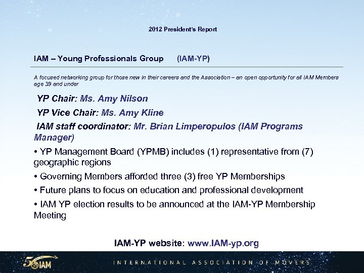 2012 President's Report IAM – Young Professionals Group (IAM-YP) A focused networking group