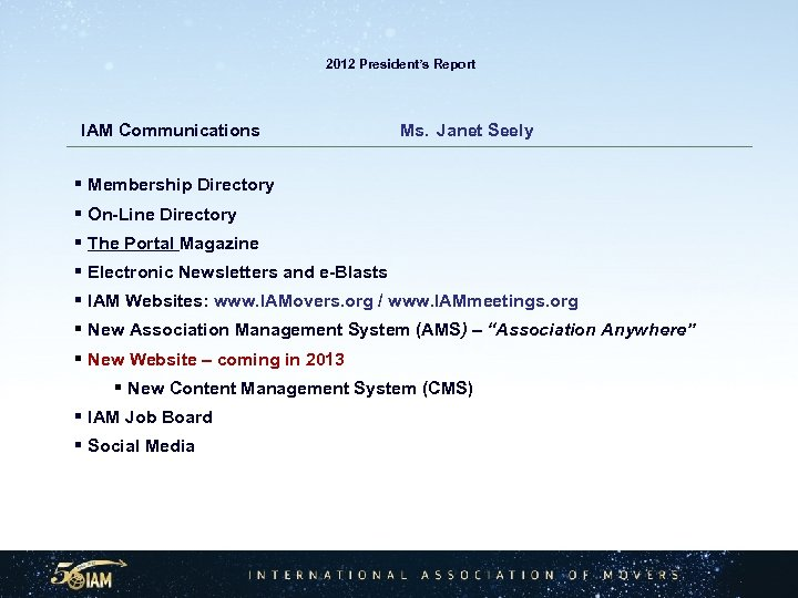 2012 President's Report IAM Communications Ms. Janet Seely § Membership Directory § On-Line