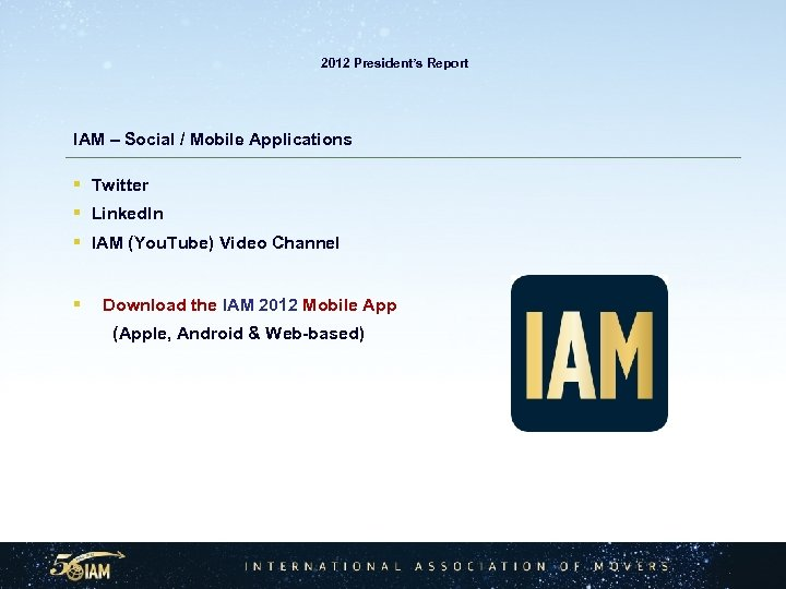 2012 President's Report IAM – Social / Mobile Applications § Twitter § Linked.