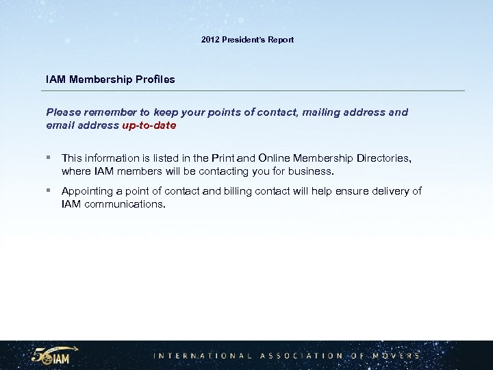 2012 President's Report IAM Membership Profiles Please remember to keep your points of