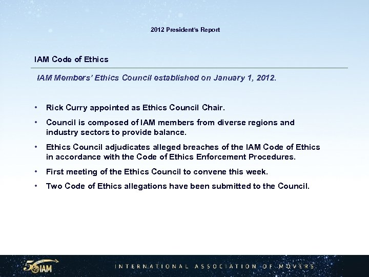 2012 President's Report IAM Code of Ethics IAM Members' Ethics Council established on