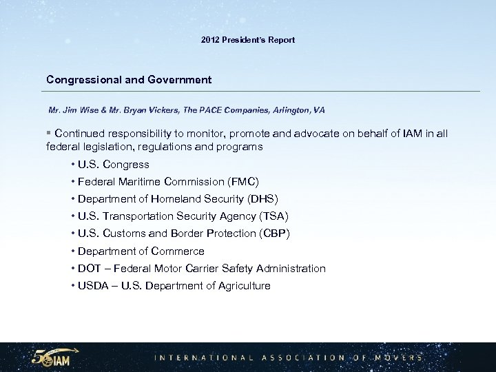 2012 President's Report Congressional and Government Mr. Jim Wise & Mr. Bryan Vickers, The