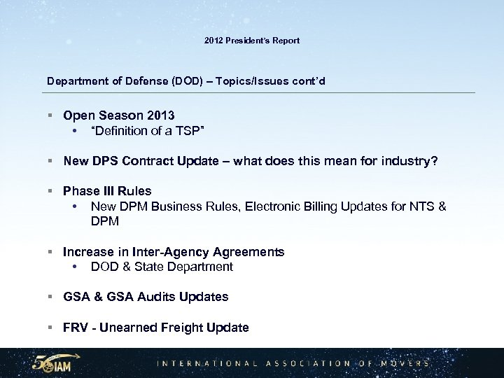2012 President's Report Department of Defense (DOD) – Topics/Issues cont'd § Open Season 2013