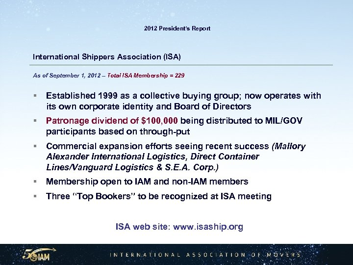 2012 President's Report International Shippers Association (ISA) As of September 1, 2012 –