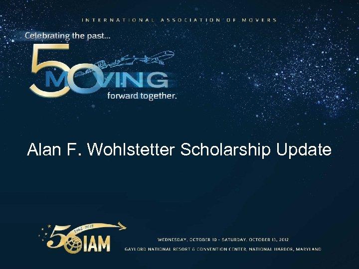Alan F. Wohlstetter Scholarship Update