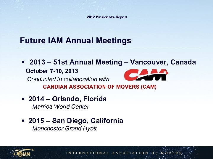 2012 President's Report Future IAM Annual Meetings § 2013 – 51 st Annual