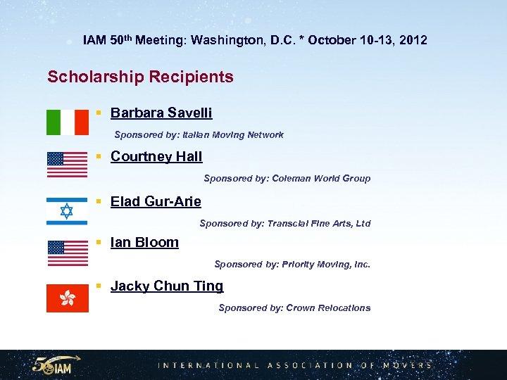 IAM 50 th Meeting: Washington, D. C. * October 10 -13, 2012 Scholarship