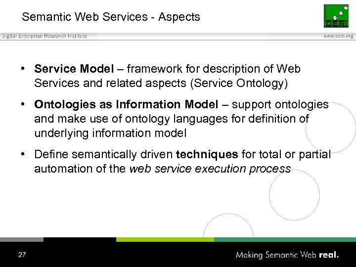 Semantic Web Services - Aspects • Service Model – framework for description of Web