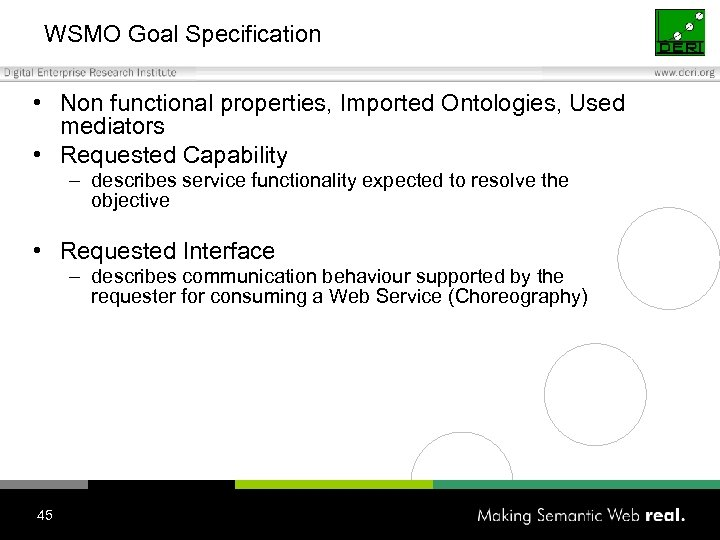 WSMO Goal Specification • Non functional properties, Imported Ontologies, Used mediators • Requested Capability
