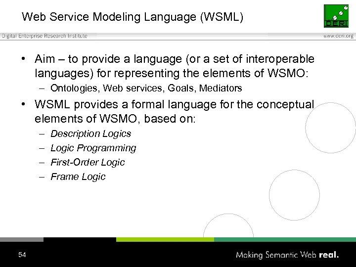Web Service Modeling Language (WSML) • Aim – to provide a language (or a