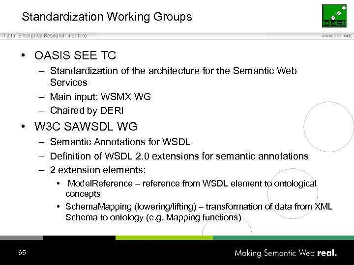 Standardization Working Groups • OASIS SEE TC – Standardization of the architecture for the