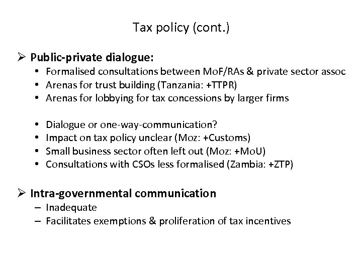 Tax policy (cont. ) Ø Public-private dialogue: • Formalised consultations between Mo. F/RAs &