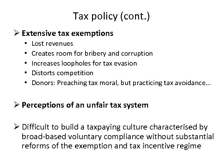 Tax policy (cont. ) Ø Extensive tax exemptions • • • Lost revenues Creates