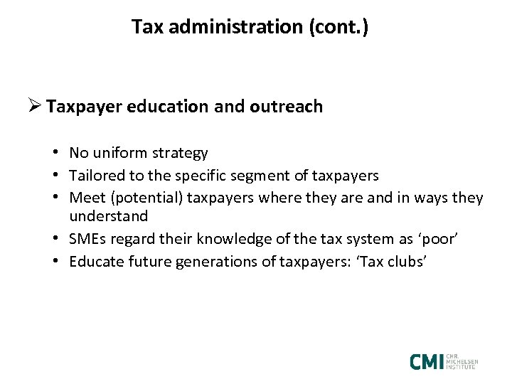 Tax administration (cont. ) Ø Taxpayer education and outreach • No uniform strategy •