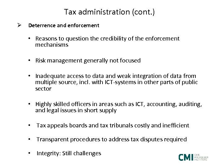 Tax administration (cont. ) Ø Deterrence and enforcement • Reasons to question the credibility