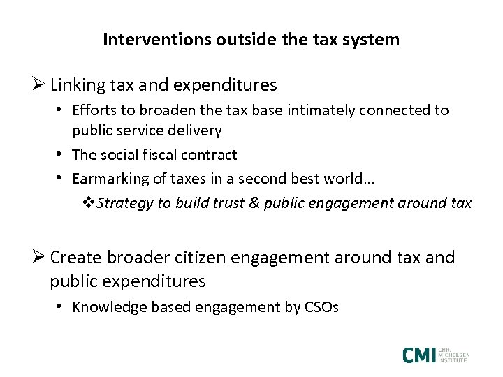 Interventions outside the tax system Ø Linking tax and expenditures • Efforts to broaden