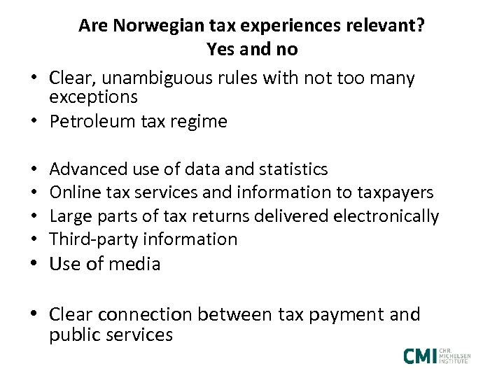 Are Norwegian tax experiences relevant? Yes and no • Clear, unambiguous rules with not